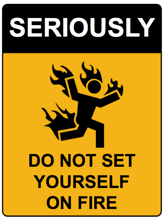 Seriously On Fire Wall Sign Creative Safety Suppply