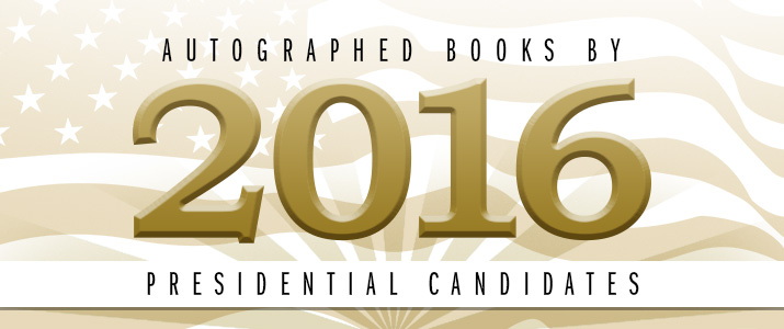 Hold a piece of history in your hand. Books signed by 2016 Presidential candidates.