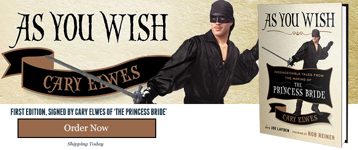 As You Wish - Signed by Cary Elwes