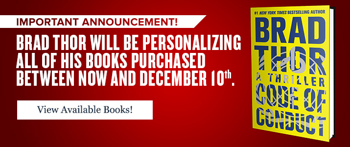 Brad Thor is personalizing all books sold between now and December 10th!