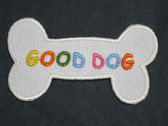 Good Dog Bone Embroidered Iron On Patch 2.25 In