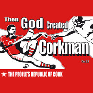 Then God Created Corkman Mens T Shirt