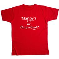 Mandys Or Burgerland? - T-shirt