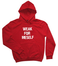Weak For Meself Hoodie