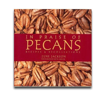 Cookbook - In Praise of Pecans by June Jackson