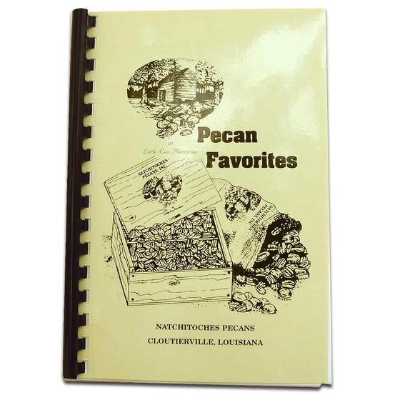 Cookbook - Pecan Favorites by Natchitoches Pecans in Cloutierville, Louisiana