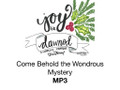 Come Behold The Wondrous Mystery MP3