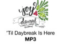 Til Daybreak Is Here MP3
