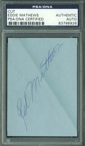 Braves Eddie Mathews Authentic Signed 2.5x3.5 Cut Autograph PSA/DNA Slabbed