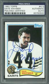 Saints Dave Waymer Authentic Signed Card 1982 Topps #413 PSA/DNA Slabbed