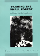 Farming the Small Forest: A Guide for Landowners