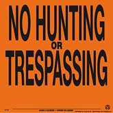 No Hunting or Trespassing Posted Signs