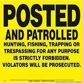 Posted and Patrolled Posted Signs Yellow Plastic
