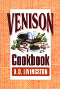 Venison Cookbook by A.D. Livingston