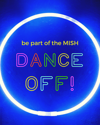 Join the Mish Dance Off for fun, prizes freebies and sure laughs!