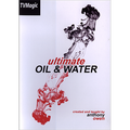 Ultimate Oil and Water by Anthony Owen  (Online Instructions and Special Cards)