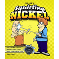 Squirting Nickel - Trick