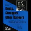 Drugs Strangers & Other Dangers