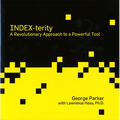 Index-Terity: A Revolutionary Approach to a Powerful Tool by George Parker with Lawrence Hass, Ph.D. - Book