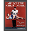 Milbourne Christopher The Man and His Magic by Willaim Rauscher - Book