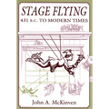Stage Flying: 431 B.C. to Modern Times by Dave Meyer - Book