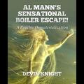 Al Mann's Sensational Boiler Escape by Devin Knight & Al Mann - Book