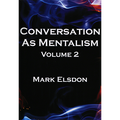 Conversation as Mentalism Vol. 2 by Mark Elsdon - Book