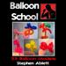 Balloon School by Stephen Ablett video DONWLOAD