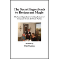 The Secret Ingredients to Restaurant Magic by Chef Anton - Book