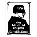 The Blindfold Enigma by Carroll K. Priest - Book