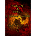 Pigment and Pixel by Abhinav Bothra and AJ - eBook DOWNLOAD