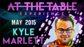 At the Table Live Lecture Kyle Marlett 5/6/2015 video DOWNLOAD
