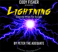 Lightning by Peter the Adequate presented by Cody Fisher