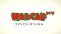 Piklumagic Presents MADCAP BOY by D'Puck M'Shra video DOWNLOAD