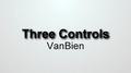 Three Controls by VanBien video DOWNLOAD