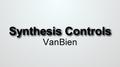 Synthesis Controls by Van Bien video DOWNLOAD