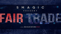 Fair Trade by Smagic Productions - Trick