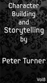 Character Building and Storytelling (Vol 8) by Peter Turner eBook DOWNLOAD