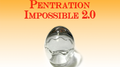 Penetration Impossible 2.0 by Higpon - Trick