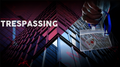 Trespassing by Smagic Productions- Trick