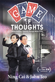 Game of Thoughts: Understanding Creativity Through Mind Games by Ning Cai and John Teo - Book