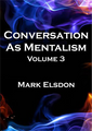 Conversation As Mentalism Vol. 3 by Mark Elsdon - Book