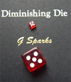 Diminishing Die (Red) by G Sparks - Trick