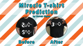 Miracle T-shirt Prediction (Large)  by Doruk Ulgen - Trick