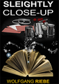 Sleightly Close-Up by Wolfgang Riebe eBook DOWNLOAD