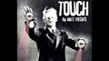 TOUCH by Matt Pilcher video DOWNLOAD