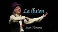 La Iluion by Juan Tamariz video DOWNLOAD
