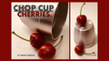 Chop Cup Cherries by Timothy Pressley - Trick