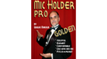 Pro Mic Holder (Golden) by Quique marduk - Trick