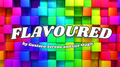 Flavoured by Gustavo Sereno and Gee Magic - Trick
